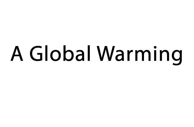 A Global Warming : histoire de passer une bonne soirée