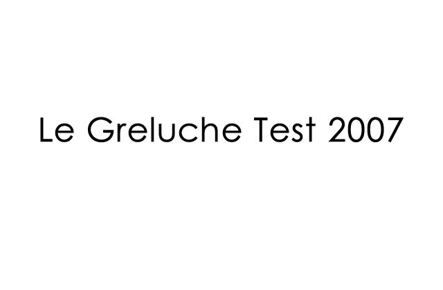 Le Greluche Test 2007