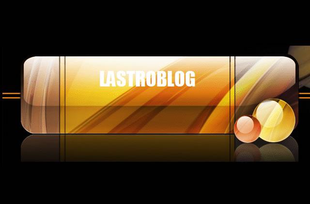 [Le site du jour] Lastroblog.com