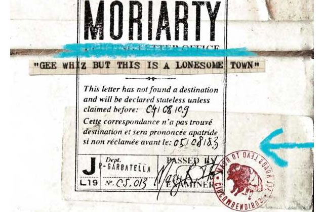 Gee Whiz but this is a Lonesome Town (Moriarty)