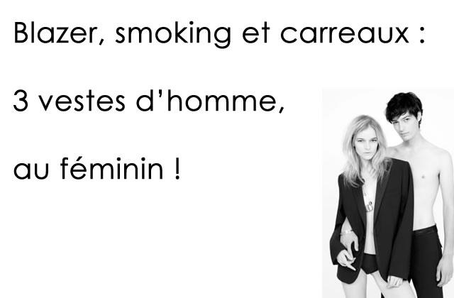 Blazer, smoking et carreaux : 3 vestes d'homme, au féminin !
