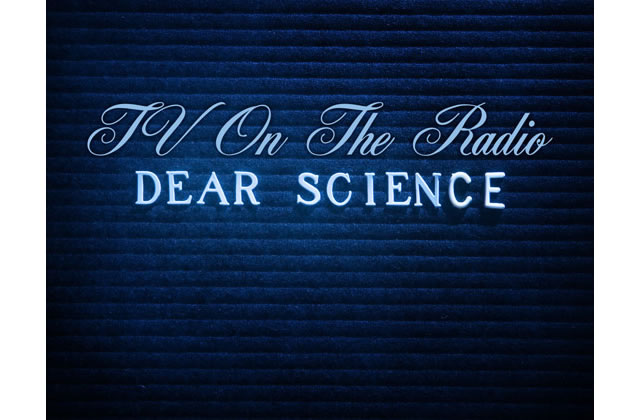 Dear Science (TV On The Radio)