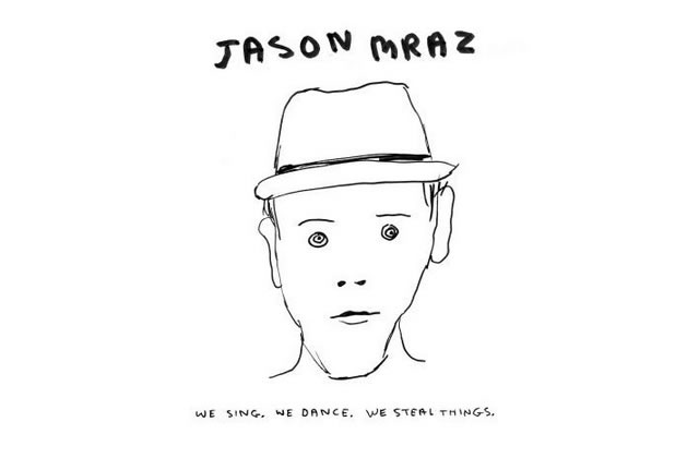 We sing, we dance, we steal things (Jason Mraz)