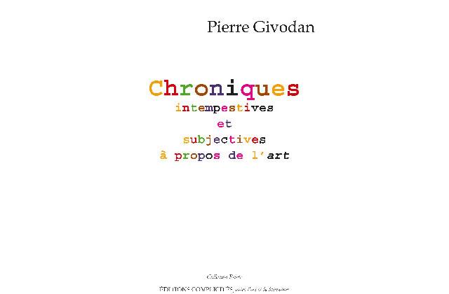 Les Chroniques intempestives et subjectives, Pierre Givodan