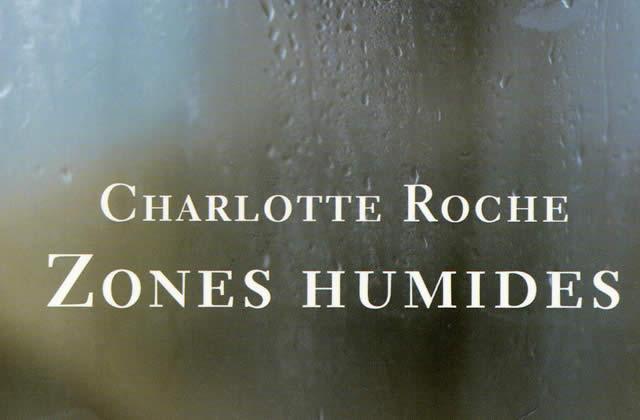 Zones humides, roman de Charlotte Roche