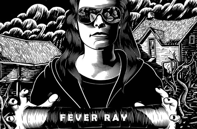 Fever Ray (Fever Ray)