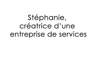 Lien permanent vers Stéphanie, créatrice d'une entreprise de services