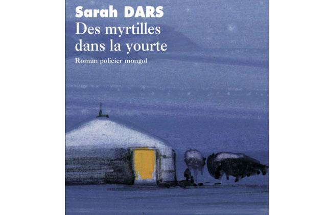 Des Myrtilles dans la Yourte, de Sarah Dars