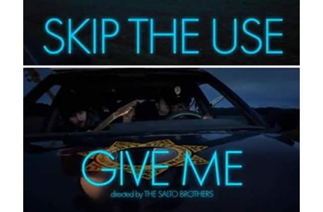 Skip The Use : Give Me, leur premier clip