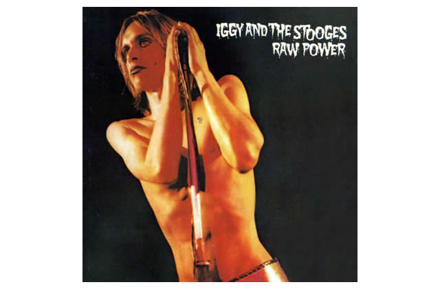Raw Power, Iggy and the Stooges