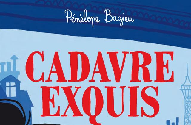 Cadavre Exquis (Pénélope Bagieu) : on l'a lu !