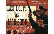 Les Colts de l'Or Noir, un acid western landais