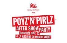 Ce soir : Poyz'n'Pirlz special After Show Party