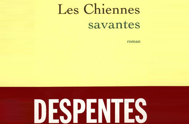les chiennes savantes despentes