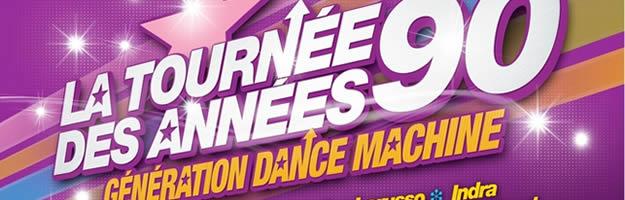 la tournée des années 90 génération dance machine