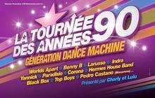 La Tournée des années 90 – Génération Dance Machine