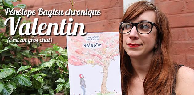 Pénélope Bagieu chronique Valentin (gros chat inside)