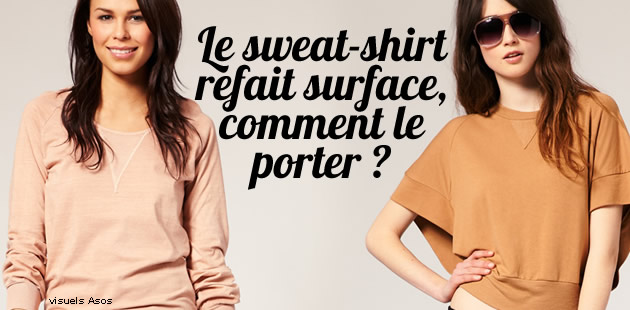 Le sweat-shirt refait surface, comment le porter ?