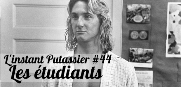 L'Instant Putassier #44 : Les étudiants