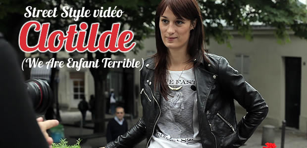 Street Style vidéo – Clotilde (We Are Enfant Terrible)