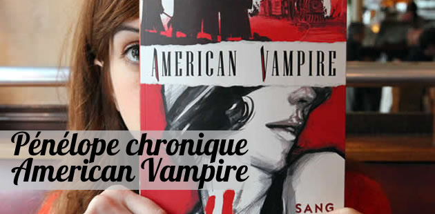 Pénélope chronique American Vampire