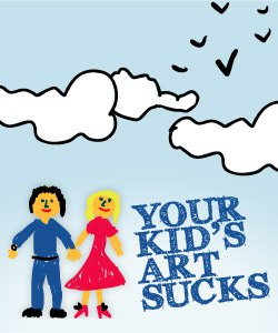 Your Kids Art Sucks : les dessins des enfants sont moches 253468 207144775993983 207144725993988 553877 5727183 n