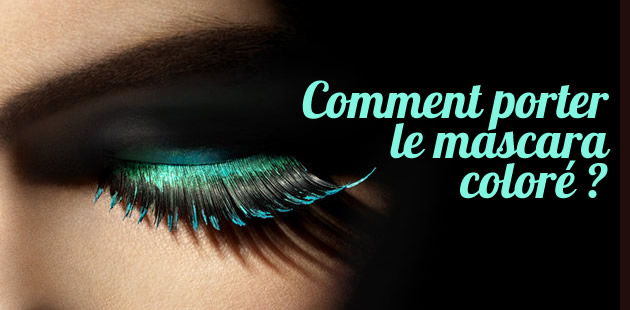Comment porter le mascara coloré ?