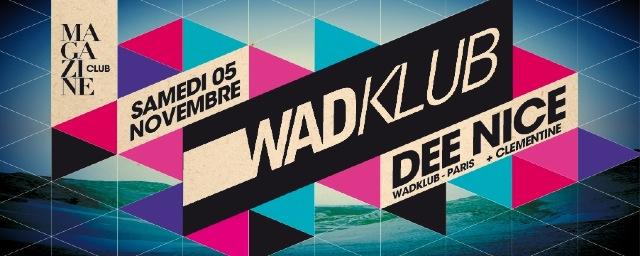 PUB MAG wedklub 5nov Wadklub au Magazine Club : 5x2 places à gagner !