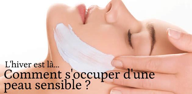 Comment s'occuper d'une peau sensible ?