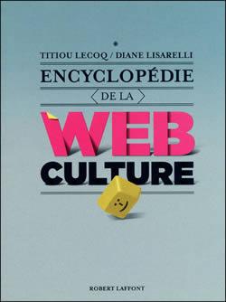 webculture Lencyclopédie de la webculture