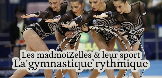 La Gymnastique Rythmique – Les madmoiZelles & leur sport