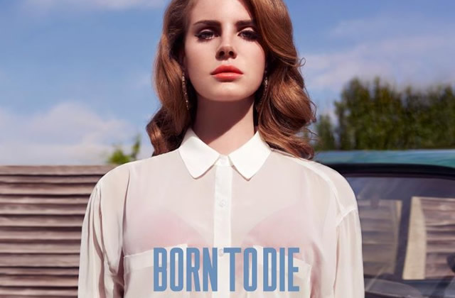 Born to Die, le premier album de Lana Del Rey : review