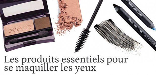 Les produits essentiels pour se maquiller… les yeux