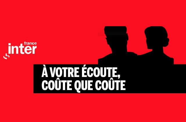 À votre écoute coûte que coûte – France Inter (Sors ton transistor)