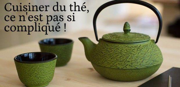 Cuisiner du thé, ce n'est pas si compliqué