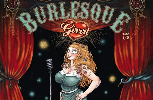 Burlesque Girrrl de François Amoretti, chronique et interview