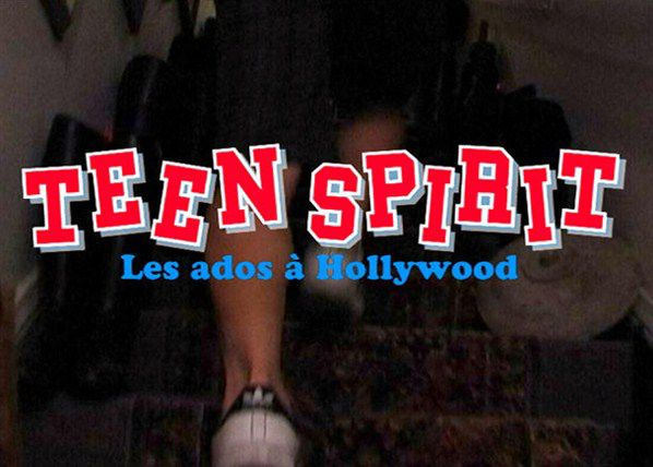 Teen Spirit Les Ados A Hollywood [DOC] [FRENCH] [MULTI]