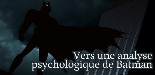 Vers une analyse psychologique de Batman