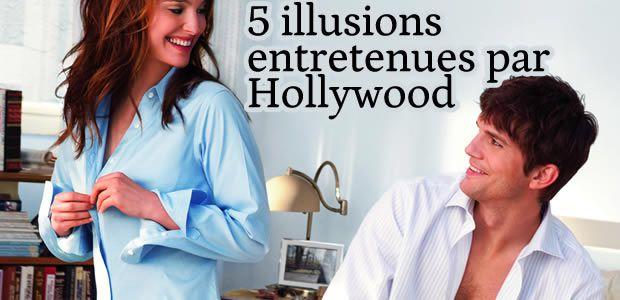5 illusions entretenues par Hollywood