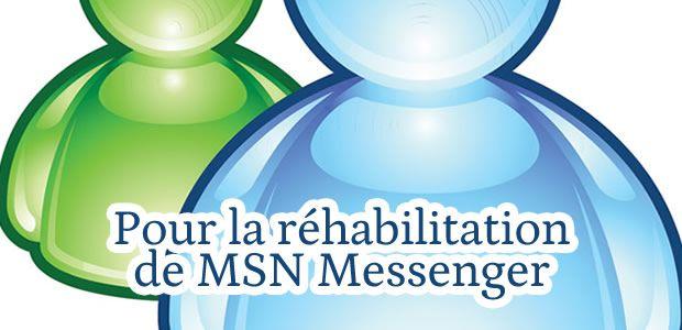Pour la réhabilitation de ce pauvre MSN Messenger