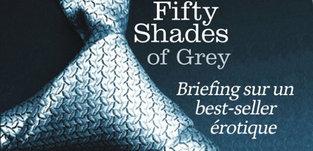 Fifty Shades of Grey : briefing sur un best-seller érotique