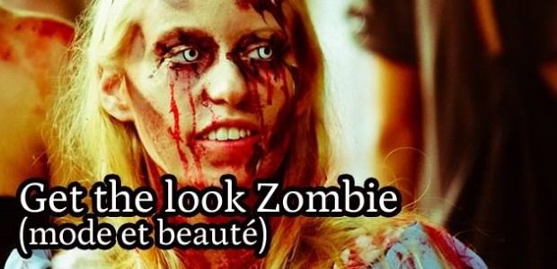 Get the Look Zombie (mode et beauté)
