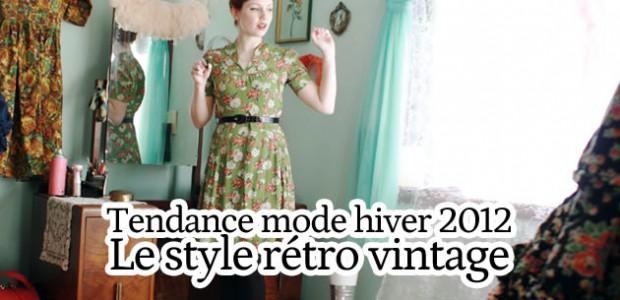 Le style rétro/vintage – Tendances mode automne-hiver 2012-2013