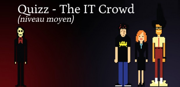 Quizz – The IT Crowd (niveau moyen)