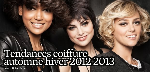 Tendances coiffure automne hiver 2012 2013