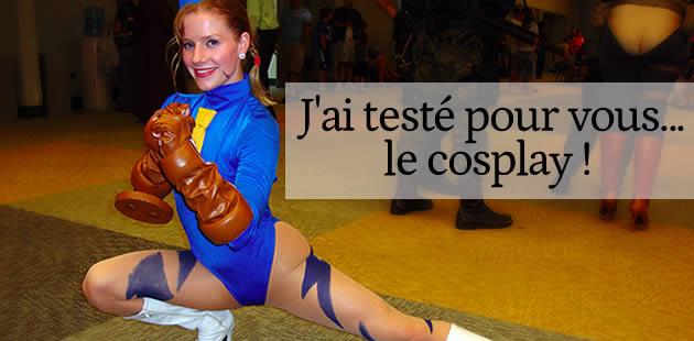 J'ai testé pour vous… le cosplay !
