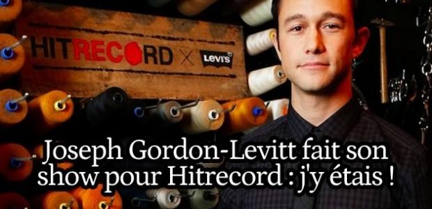 Joseph Gordon-Levitt fait son show pour Hitrecord : j'y étais !