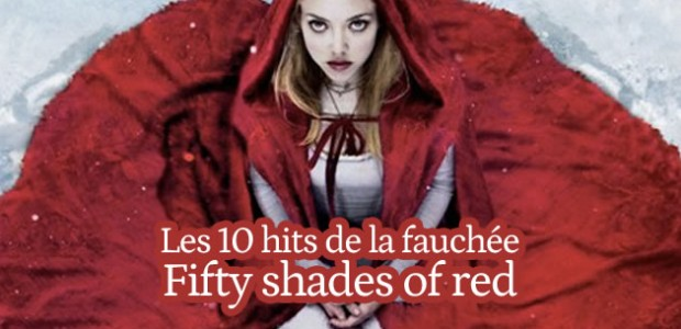 Les 10 hits de la fauchée #37 : Fifty shades of Red
