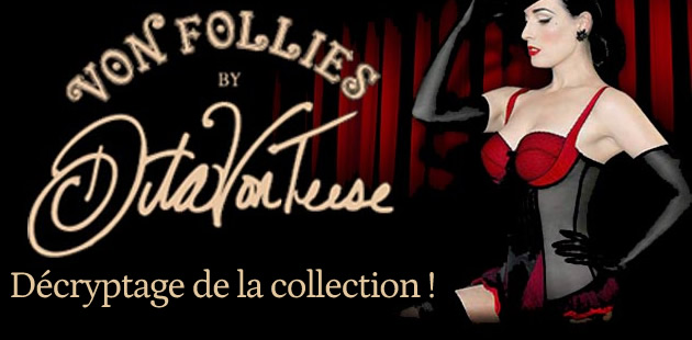Von Follies by Dita Von Teese : la collection est disponible !