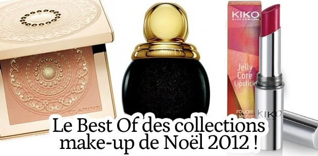 Collections maquillage Noël 2012 : le best of